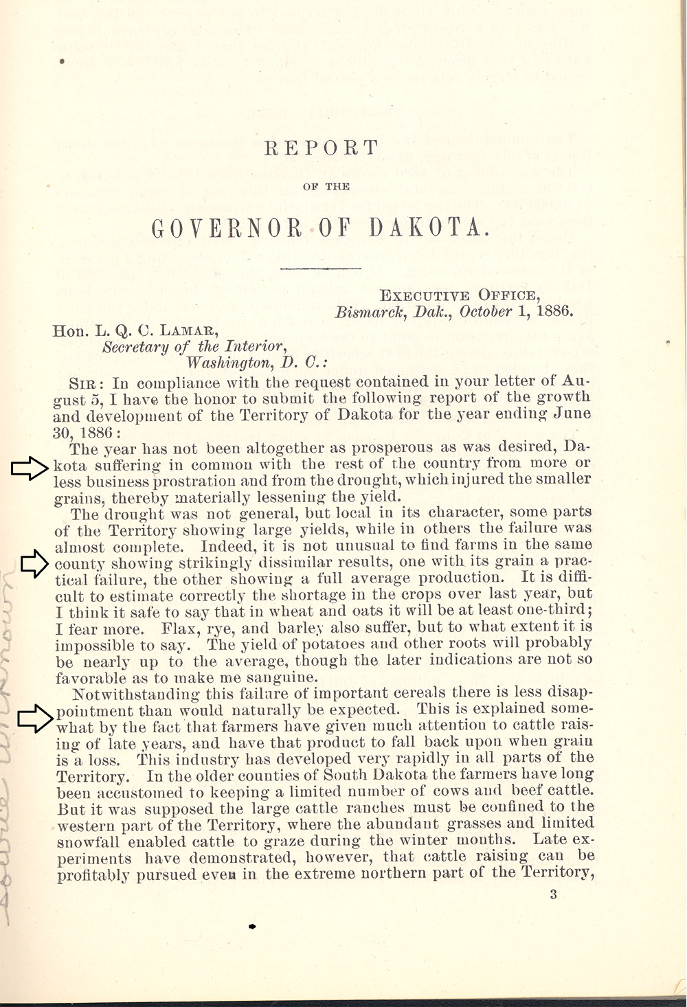 "The governor of Dakota Territory reported to the Secretary of the Interior each year because territorial government was under the regulation of the Department of the Interior.  In 1886, Governor Gilbert Pierce reported that a severe drought had affected crops in 1886.  He suggested that the drought had encouraged cattle raising in the northern part of Dakota Territory.   Governor Pierce's annual report included a chart showing how many people in 1886 had filed on public land under the Homestead, Timber Culture, or Pre-emption laws.  In 1887, Governor Louis K. Church presented a similar chart in his annual report to the Secretary of the Interior.  His data demonstrates that the drought had caused a dramatic reduction in the number of new filings on federal land.   Church shows an increase in the number of ""proofs"" on Homestead and Timber Culture claims.  This is because many of the claimants who arrived during the boom had qualified to receive the deed to their land following five years of required residence.  Church's data also shows an increase in the number of Homestead claims that were ""commuted,"" or paid for in cash.  When they paid for their claims, settlers could sell the land or mortgage it for cash."