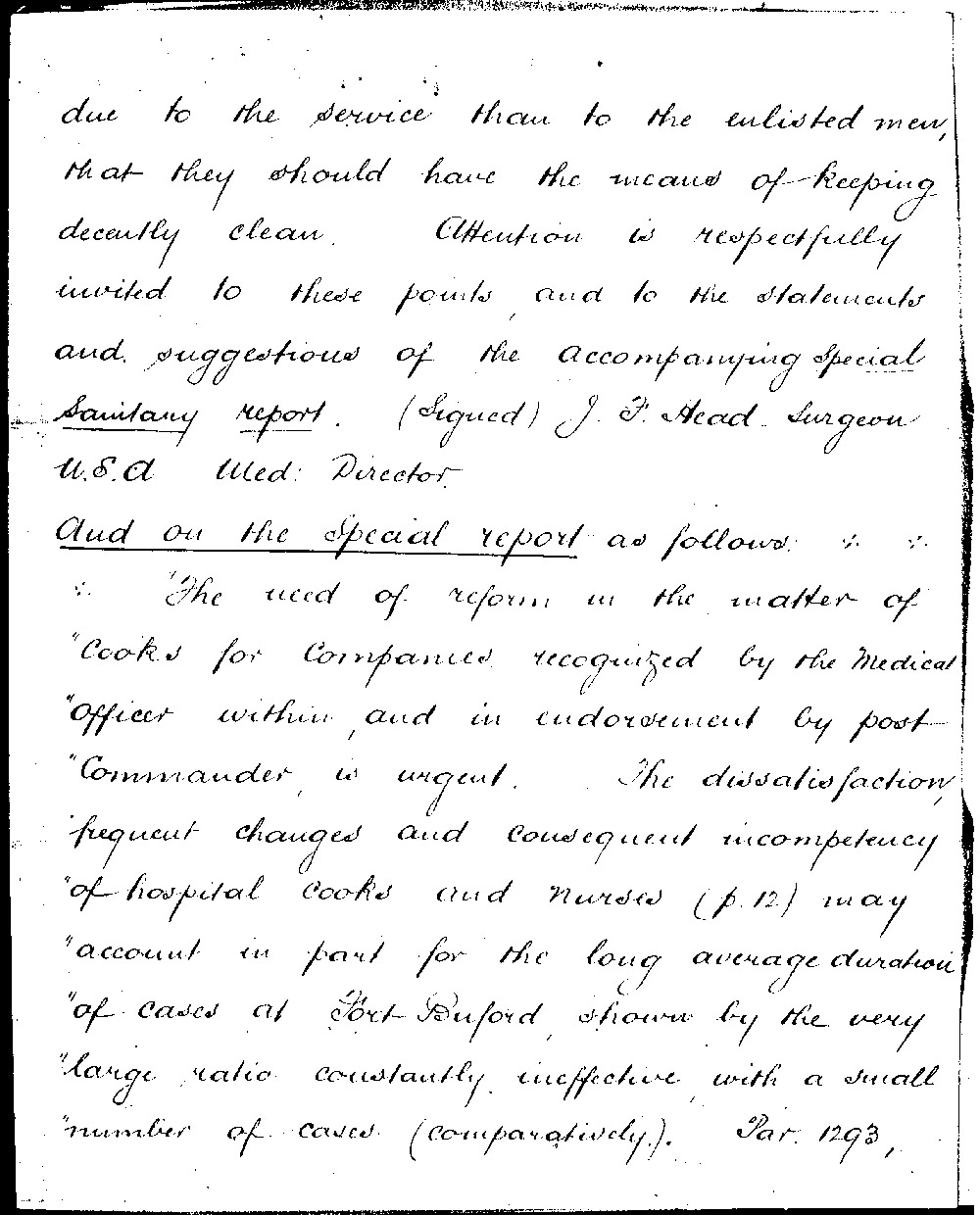 The Sanitation Report from Fort Buford identifies several conditions contributing to poor health among the enlisted soldiers. Most shocking is the lack of bathing facilities. Men bathed in the Missouri River in the summer and apparently did not bathe during the winter. When Fort Buford was re-built, a water tower was built to provide clean water for drinking and bathing at the post.
