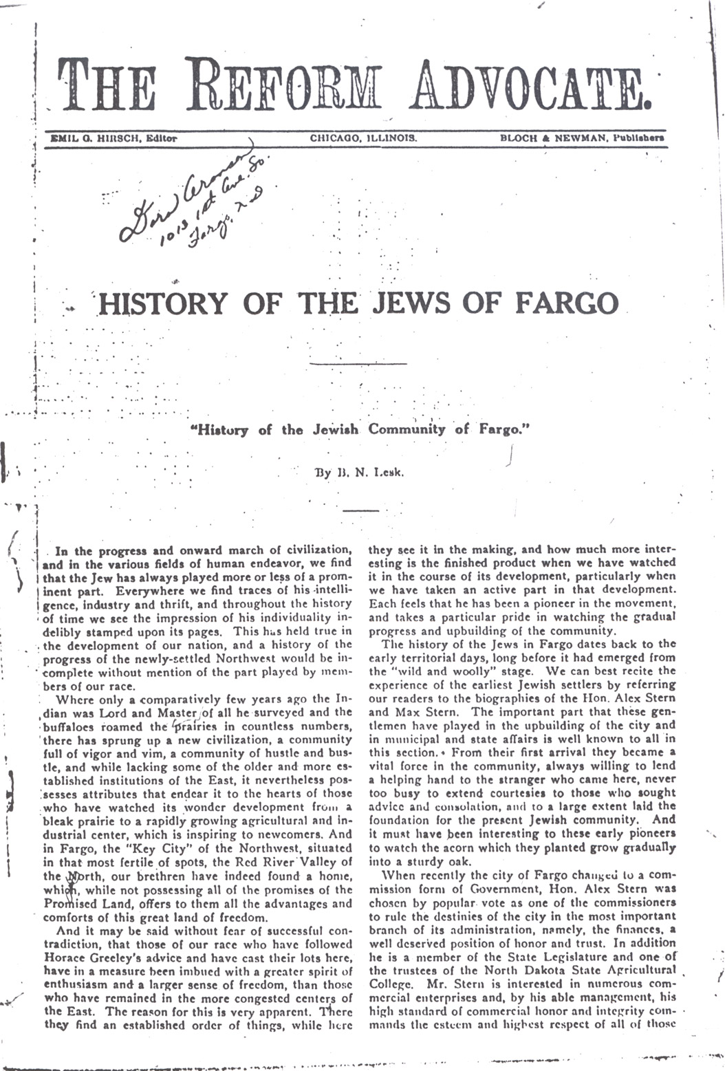 "This article, ""History of the Jews of Fargo"" appeared in a national publication, The Reform Advocate on December 13, 1913. The article tells of the situation of the Jewish community in Fargo and some of the important Jewish city leaders."