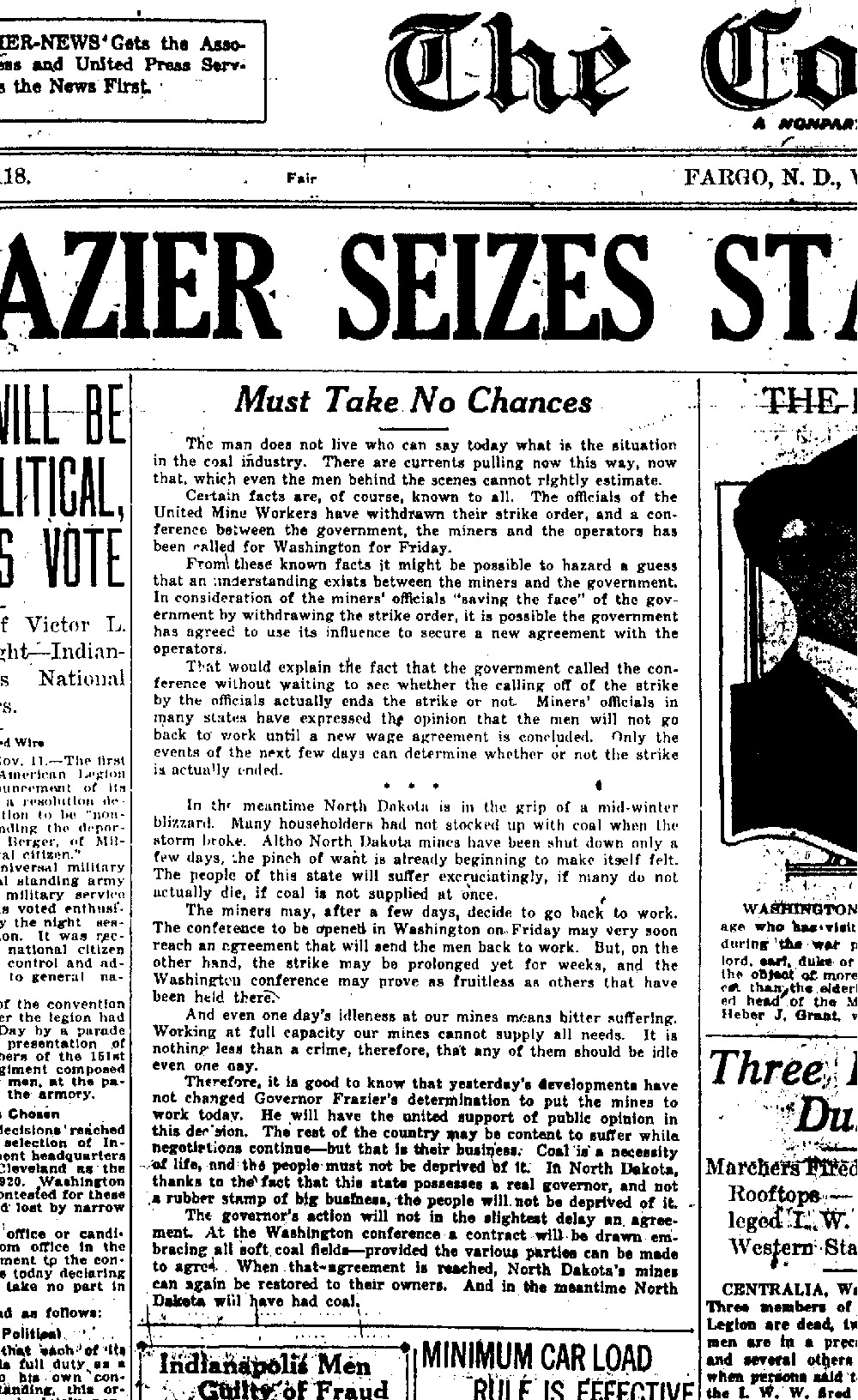When the mines were closed by the strike, Governor Frazier sent National Guard troops to re-open the mines.  The Fargo Courier News supported the governor's decision.